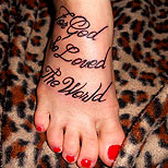 Quote foot tattoo: The God That Loved The World