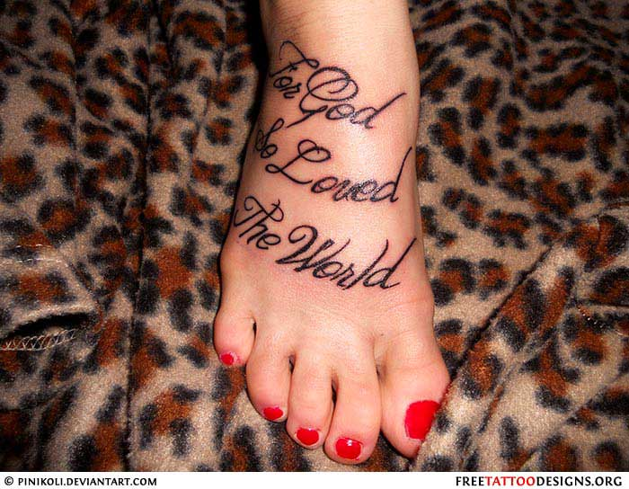 Quote Foot Tattoo The God That Loved The World